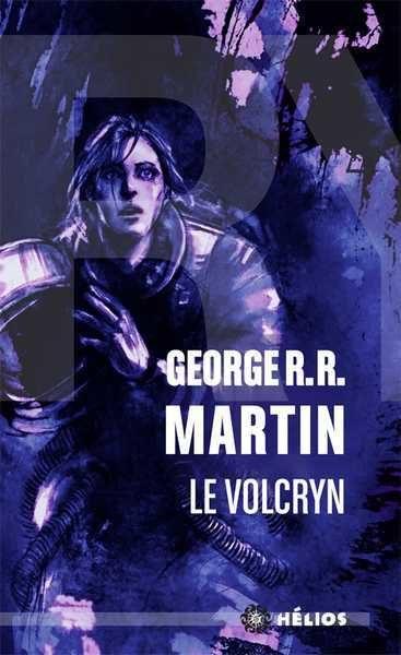 Couverture Le Volcryn de George R. R. Martin (crédit éditions Hélios)