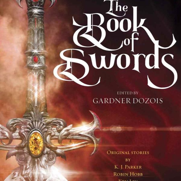 Anthologie the Book of Swords (crédit : Bantam et Gardner Dozois)