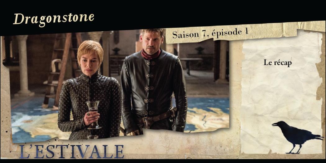 Saison 7, épisode 1 : Dragonstone