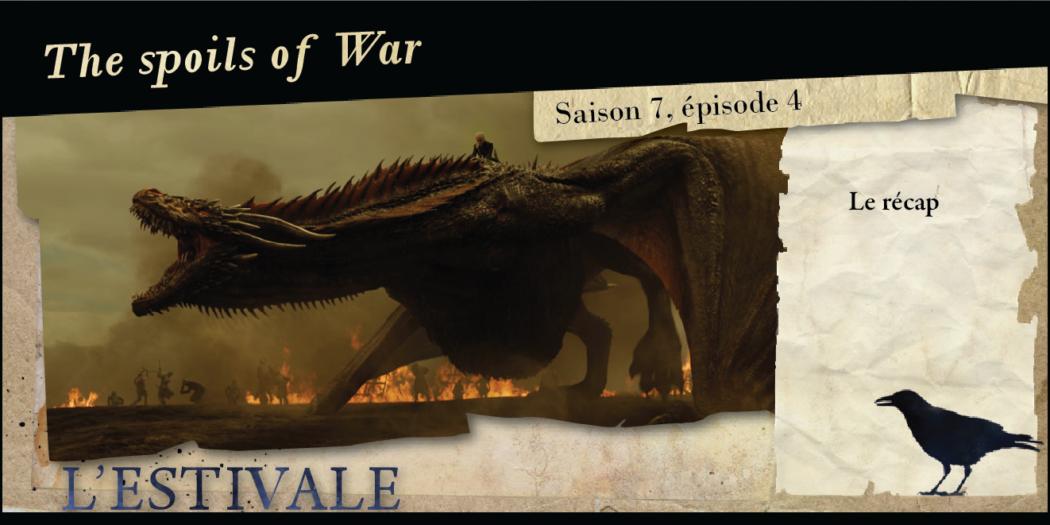 Saison 7, épisode 4 : The spoils of war