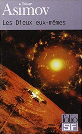 Les Dieux eux-mêmes d'Isaac Asimov (Editions Folio SF)