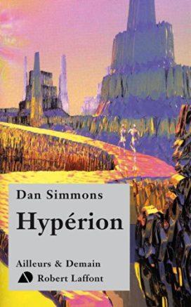 Les Cantos d'Hypérion de Dan Simmons (Editions Robert Laffont)