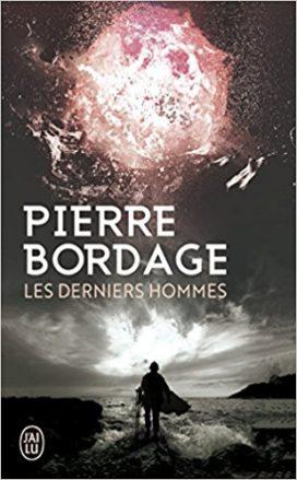 Les derniers hommes de Pierre Bordage (Edition J'ai Lu)