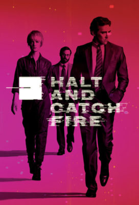 Affiche de la série Halt and Catch Fire