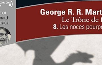 Livre audio : sortie du tome 8, «Les Noces Pourpres», du Trône de Fer