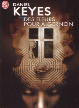 Des Fleurs pour Algernon, Daniel Keyes, aux éditions J'ai Lu