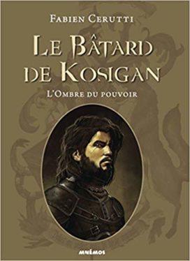 Le bâtard de Kosigan, tome 1: l'ombre du pouvoir, éditions Mnemos
