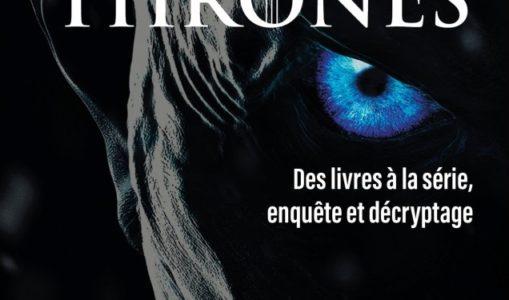 « L'univers impitoyable de Game of Thrones : des livres à la série, enquête et décryptage » de Nicolas Allard (éditions Armand Colin)