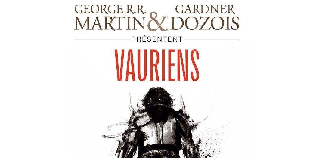 Parution aujourd'hui en français de l'anthologie «Vauriens», avec une nouvelle de George R.R. Martin