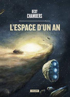 L'Espace, d'un an, de Becky Chambers