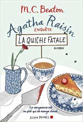 Agatha Raisin enquête, tome 1 : La Quiche fatale (Editions Albin Michel)