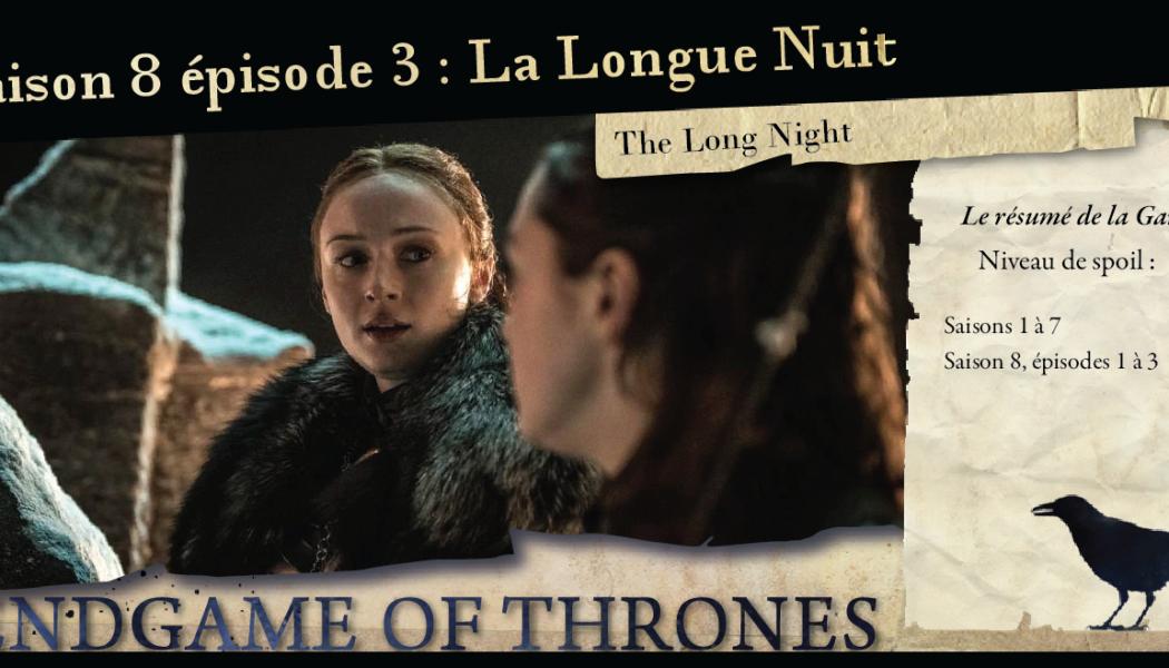 Saison 8, épisode 3 : The Long Night