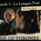 Saison 8, épisode 3 : The Long Night