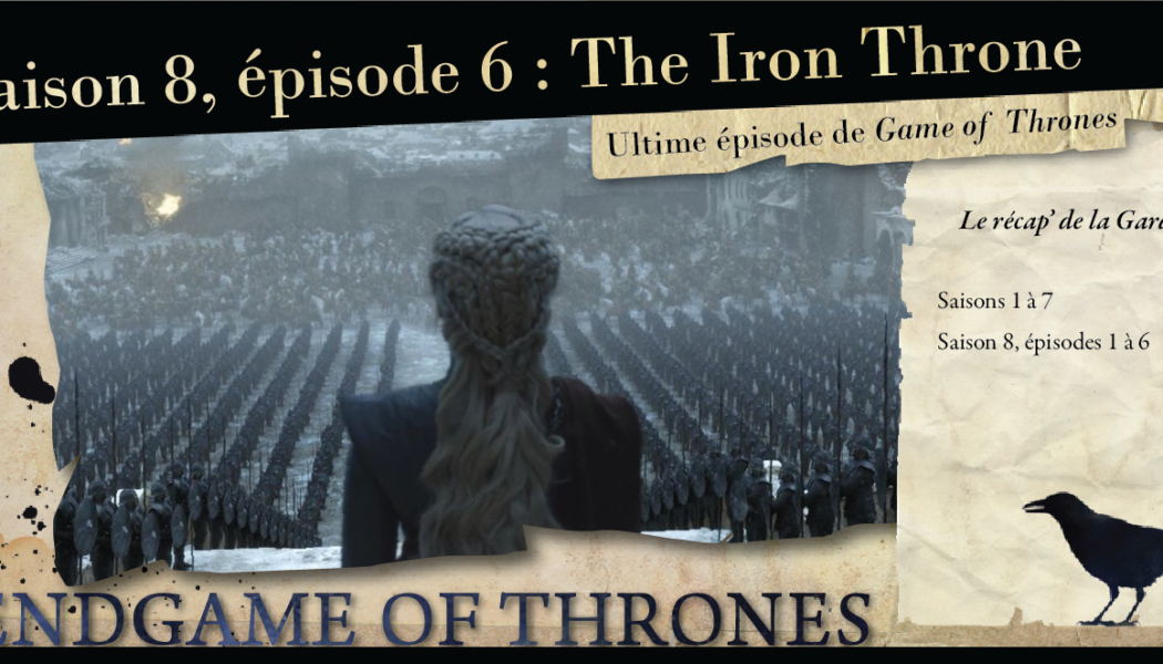 Saison 8, épisode 6 : The Iron Throne