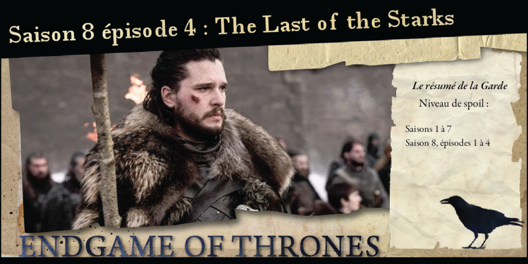 Saison 8, épisode 4 : The last of the Starks