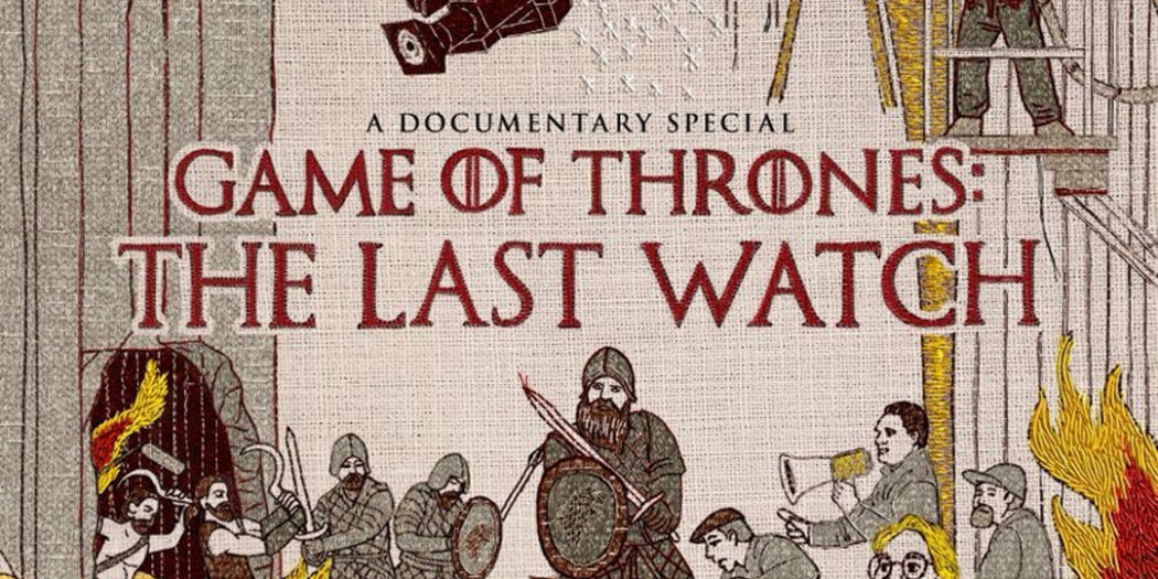 « The Last Watch » : documentaire sur la saison 8 !