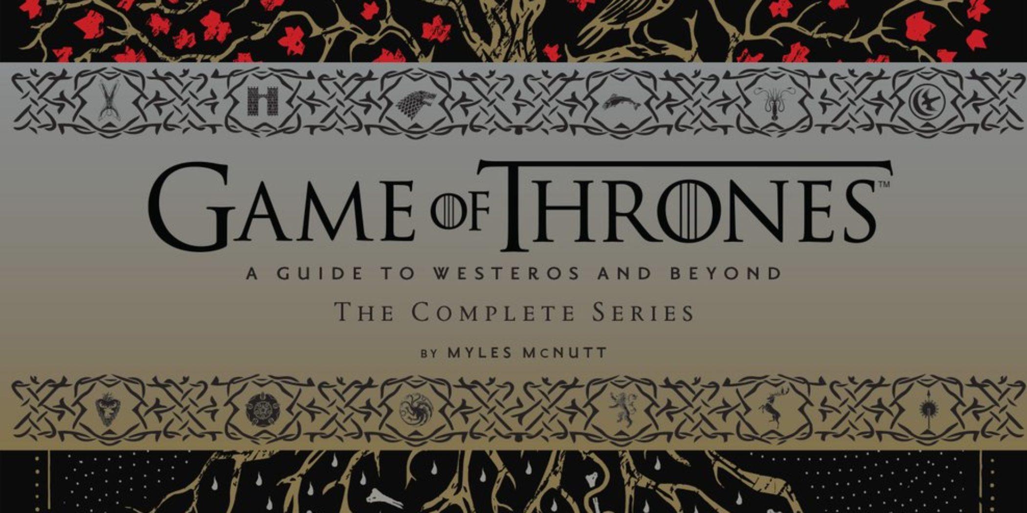 Game Of Thrones La Chronique Integrale Des 8 Saisons Chez
