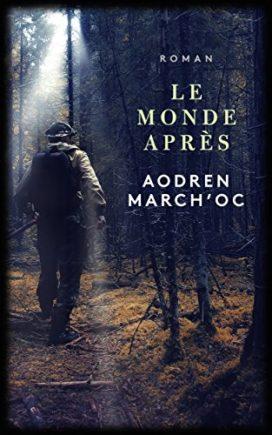 Le Monde Après, de Aodren March'oc