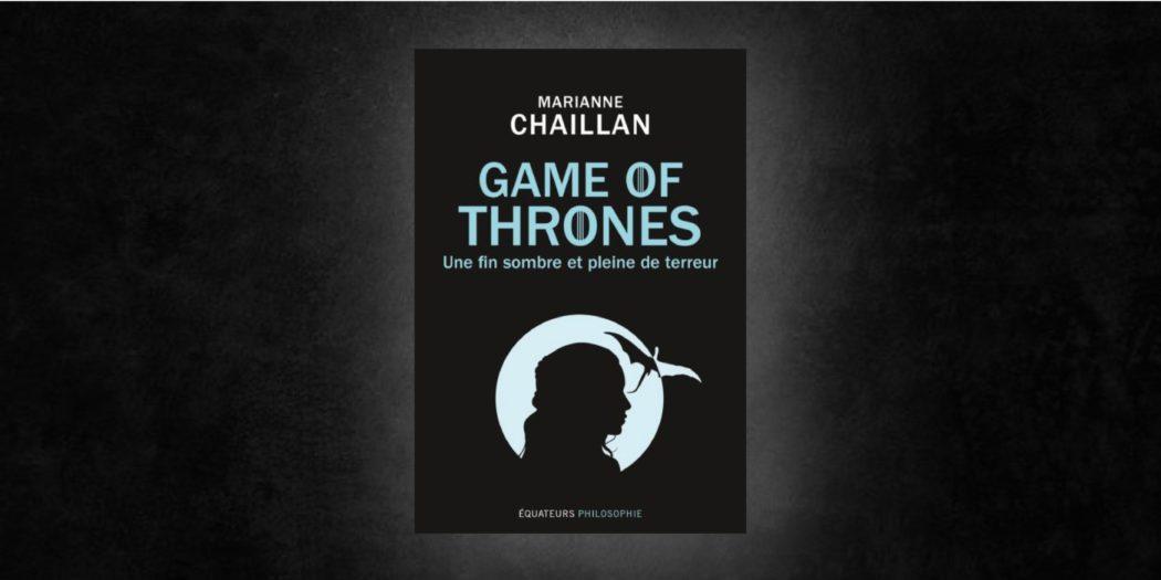 [On teste pour vous] « Game of Thrones : une fin sombre et pleine de terreur »