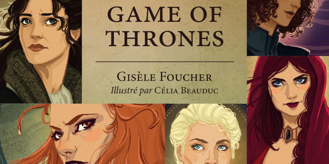 [On teste pour vous] «Les femmes de Game of Thrones»