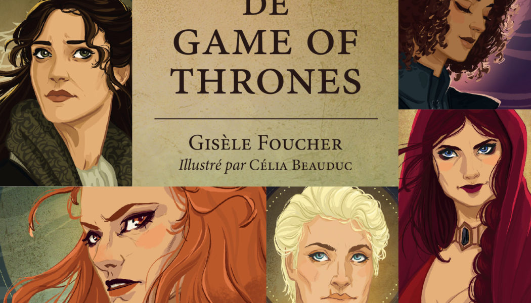 On teste pour vous «Les femmes de Game of Thrones»