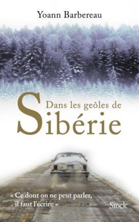 Dans les geôles de Sibérie, Yoann Barbereau