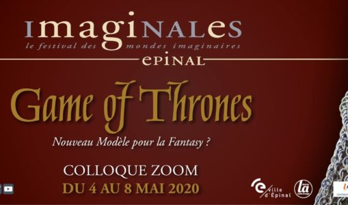Colloque virtuel « Game of Thrones, nouveau modèle pour la fantasy ? » – 4 au 8 mai 2020