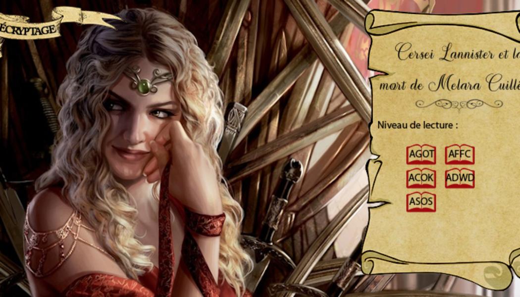De la mort de Melara Cuillêtre et ses conséquences pour Cersei