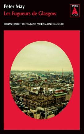 Les Fugueurs de Glasgow, par Peter May, ed. Babel Noir