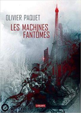 Les machines fantômes, d'Olivier Paquet, aux éditions l'Atalante