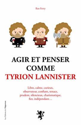 Agir_Et_Penser_Comme_Tyrion_Lannister