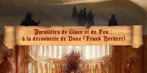 Dune et le Trône de Fer : parallèles de Glace et de Feu