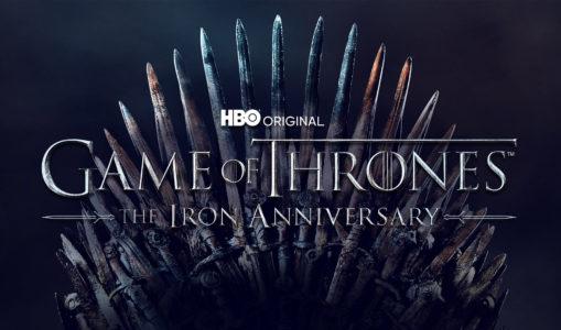 HBO fête les 10 ans de Game of Thrones et lance l'Iron Anniversary
