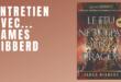 Entretien avec James Hibberd (Le Feu ne tue pas un Dragon)