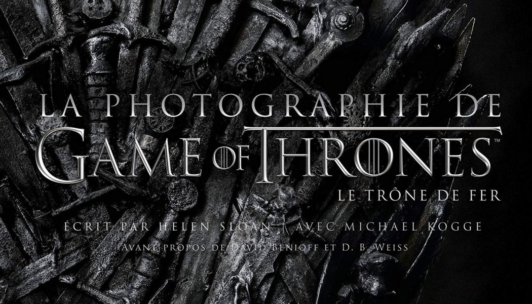 [On teste pour vous] « La photographie de Game of Thrones »