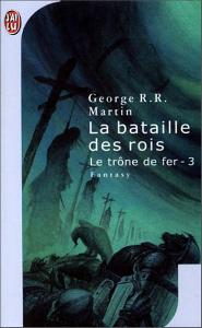 Martin RR Georges - La Bataille des Rois - Le Trône de Fer tome 3 (attention spoilers) TdF_T03_JL